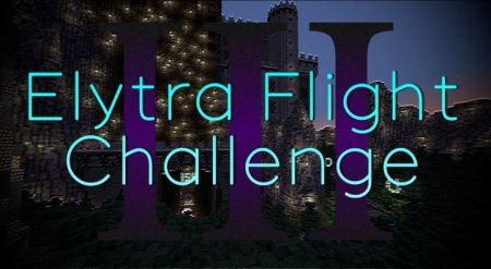 Скачать Elytra Flight Challenge III для Minecraft 1.9