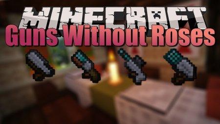 Скачать Guns Without Roses для Minecraft 1.16.1