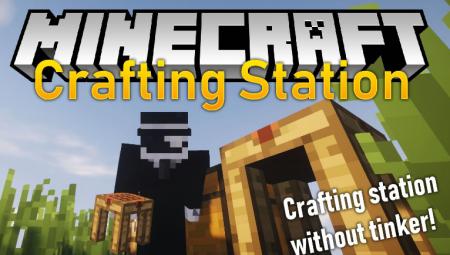 Скачать Crafting Station для Minecraft 1.16.1
