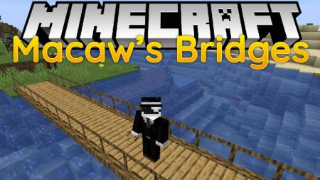 Скачать Macaw's Bridges для Minecraft 1.16.3
