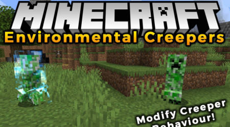 Скачать Environmental Creepers для Minecraft 1.16.2