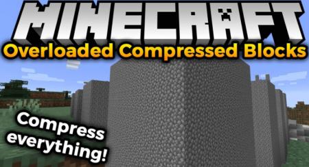 Скачать Overloaded Compressed Blocks для Minecraft 1.16.3