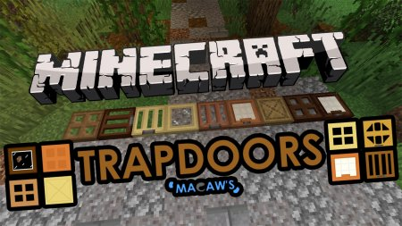 Скачать Macaws Trapdoors для Minecraft 1.14.4