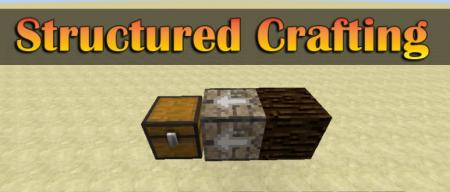 Скачать Structured Crafting для Minecraft 1.16.4