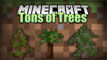 Скачать Tons of Trees для Minecraft 1.15
