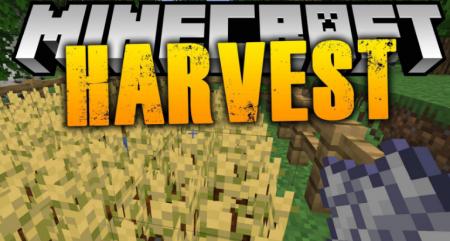 Скачать Harvest Mod для Minecraft 1.16.3