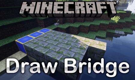 Скачать Draw Bridge для Minecraft 1.16.4