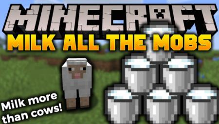 Скачать Milk All The Mobs для Minecraft 1.16.4