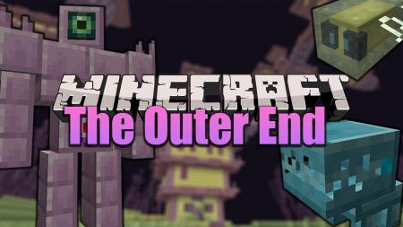 Скачать The Outer End для Minecraft 1.16.5
