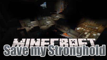 Скачать Save My Stronghold для Minecraft 1.16.3