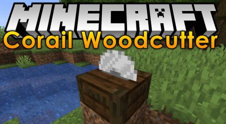 Скачать Corail Woodcutter для Minecraft 1.16.5