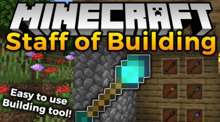 Скачать Staff of Building для Minecraft 1.16.3