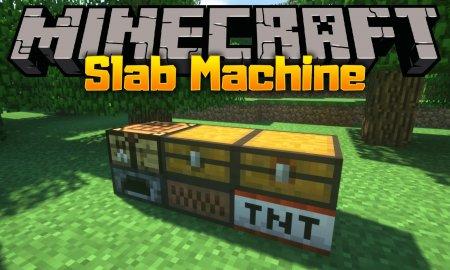 Скачать Slab Machine для Minecraft 1.16.4