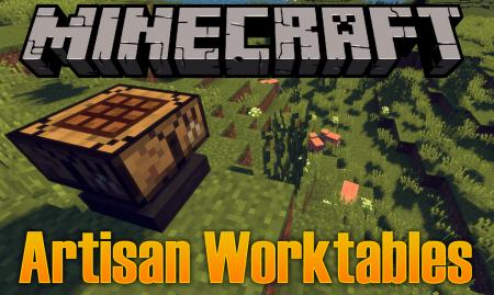 Скачать Artisan Worktables для Minecraft 1.16.4