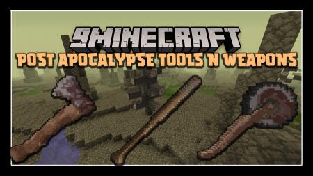 Скачать Post Apocalypse Tools and Weapons для Minecraft 1.12