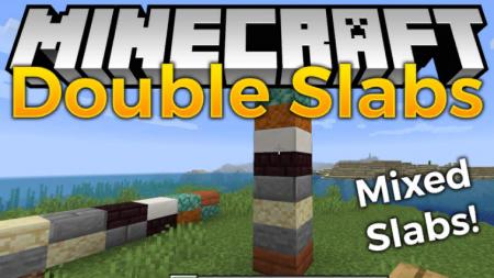 Скачать Double Slabs для Minecraft 1.16.5