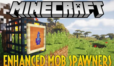 Скачать Enhanced Mob Spawners для Minecraft 1.16.5