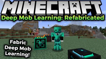 Скачать Deep Mob Learning: Refabricated для Minecraft 1.17