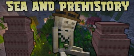 Скачать Sea and Prehistory для Minecraft 1.16.5