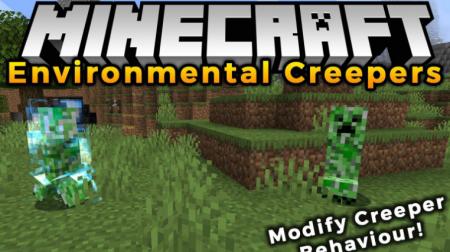 Скачать Environmental Creepers для Minecraft 1.17.1