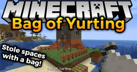 Скачать Bag of Yurting для Minecraft 1.17