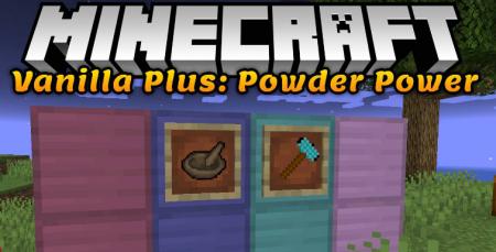 Скачать Vanilla Plus: Powder Power для Minecraft 1.17