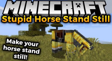 Скачать Stupid Horse Stand Still для Minecraft 1.17.1
