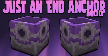 Скачать Just an End Anchor для Minecraft 1.17.1