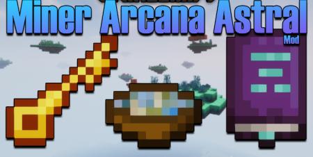 Скачать Miner Arcana Astral для Minecraft 1.16.4