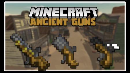 Скачать Ancient Guns для Minecraft 1.16