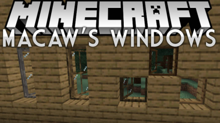 Скачать Macaw's Windows для Minecraft 1.17