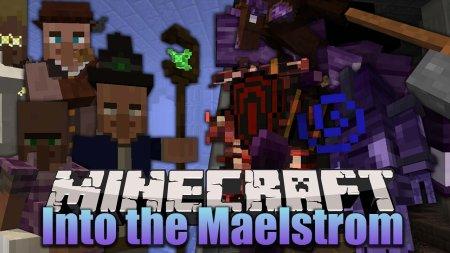 Скачать Into The Maelstrom для Minecraft 1.12