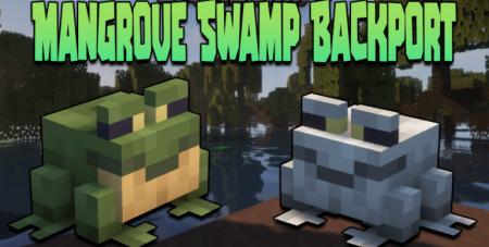 Скачать Mangrove Swamp Backport для Minecraft 1.16.5